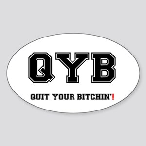QYB - QUIT YOUR BITCHIN! Sticker (Oval)