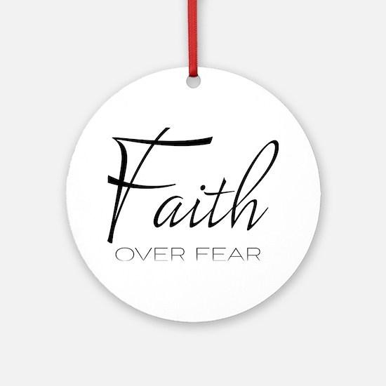 Faith over Fear Round Ornament