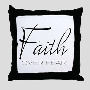 Faith over Fear Throw Pillow