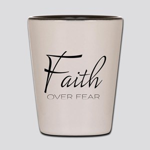 Faith over Fear Shot Glass