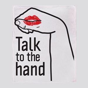 talk to the hand Throw Blanket