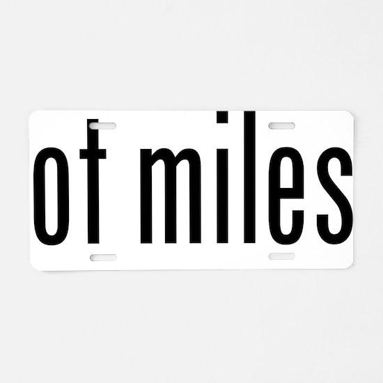 got miles? Aluminum License Plate