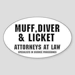 MUFF, DIVER  LICKET - ATTORNEYS AT  Sticker (Oval)