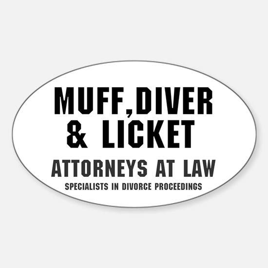 MUFF, DIVER  LICKET - ATTORNEYS AT  Sticker (Oval)