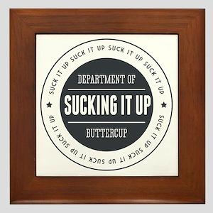 Suck it Up Buttercup Badge Framed Tile