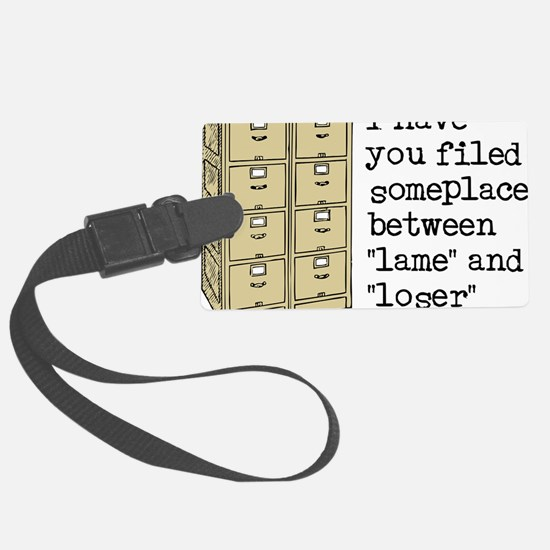 Filed Between Lame And Loser Fun Luggage Tag