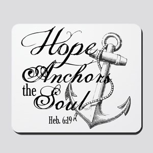 Hope Anchors the Soul Heb. 6:19 Mousepad