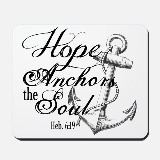 Hope Anchors the Soul Heb. 6:19 Mousepad