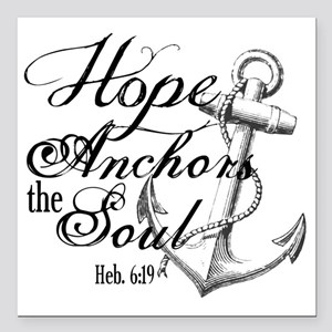 """Hope Anchors the Soul He Square Car Magnet 3"""" x 3"""""""