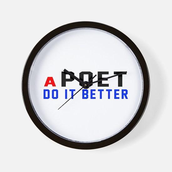Poet Do It Better Wall Clock