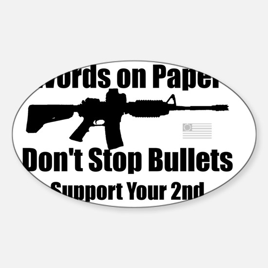 Words dont stop bullets black Sticker (Oval)