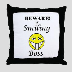 BEWARE OF SMILING BOSS Throw Pillow