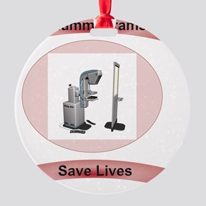 Mammograms Save Lives Round Ornament