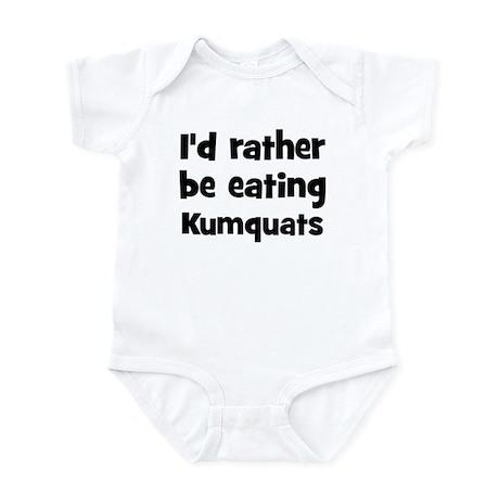 Rather be eating Kumquats Infant Bodysuit