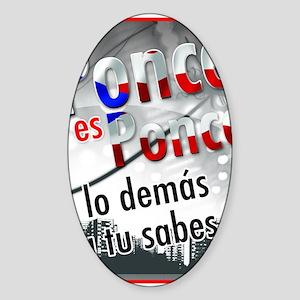 Ponce es ponce Sticker (Oval)