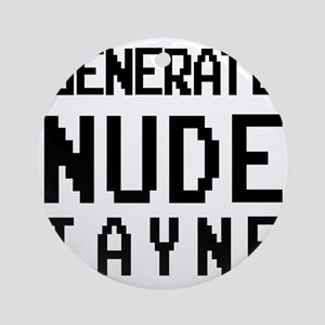 generate nude tayne Round Ornament