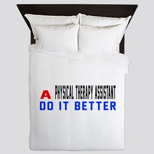 Physical Therapy Assistant Do It Bette Queen Duvet