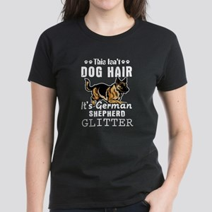 This isn't dog hair it's German Shepherd g T-Shirt