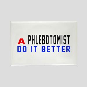 Phlebotomist Do It Better Rectangle Magnet