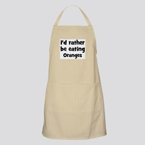 Rather be eating Oranges BBQ Apron