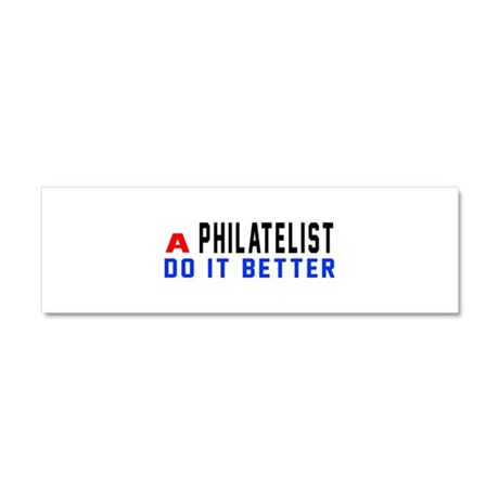 Philatelist Do It Better Car Magnet 10 x 3