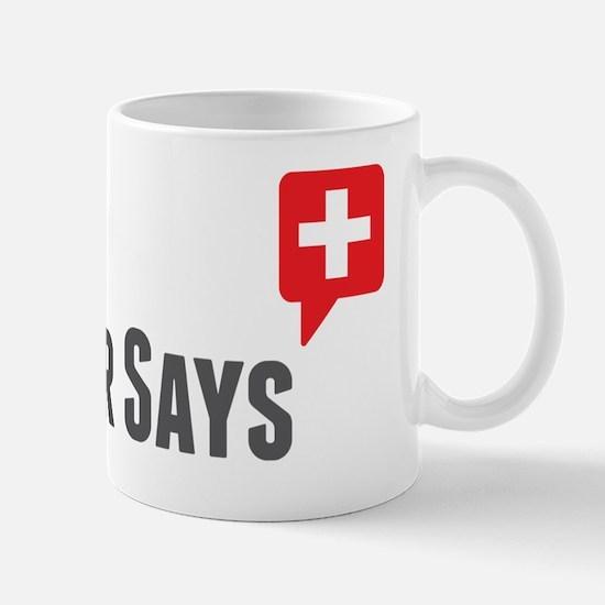 The Doctor Says logo Mug