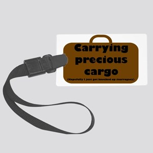 Carrying Precious Cargo Surrogac Large Luggage Tag