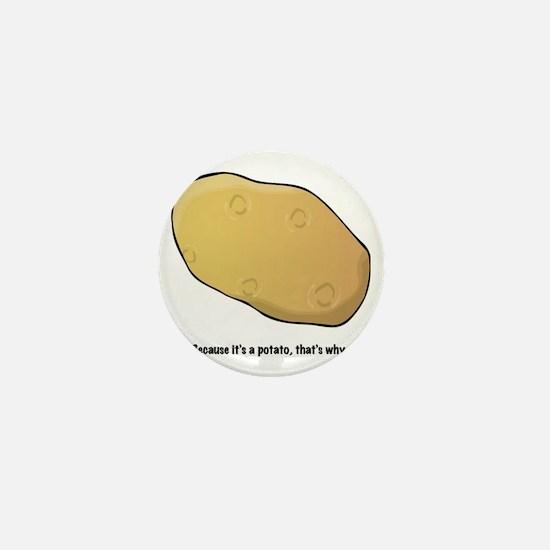 Because it's a potato Mini Button