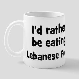 Rather be eating Lebanese Fo Mug