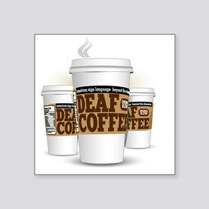 "Deaf Coffee Cups (large) Square Sticker 3"" x 3"""