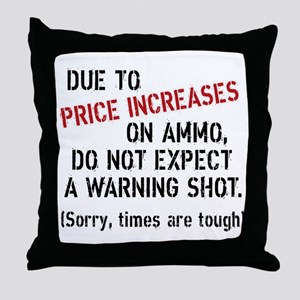 Due to price increases... Throw Pillow