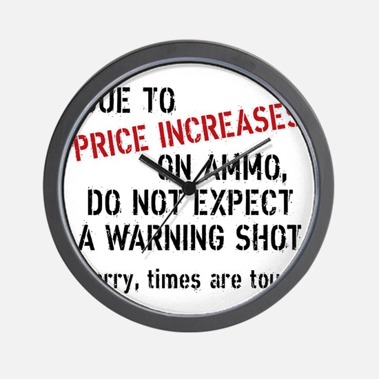 Due to price increases... Wall Clock