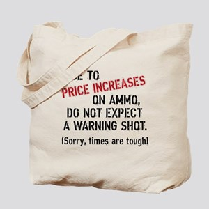 Due to price increases... Tote Bag