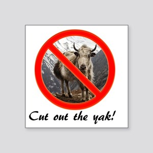 "cut out the yak Square Sticker 3"" x 3"""