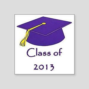 """Class of 2013 Graduation Su Square Sticker 3"""" x 3"""""""