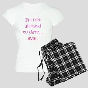 Im not allowed to date...ev Women's Light Pajamas