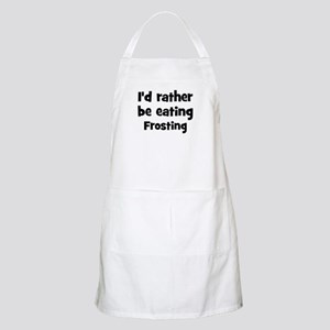 Rather be eating Frosting BBQ Apron