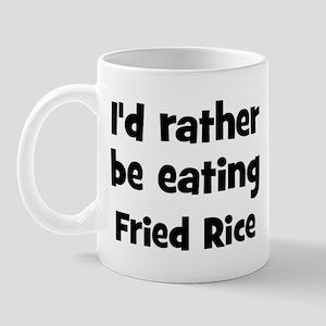 Rather be eating Fried Rice Mug