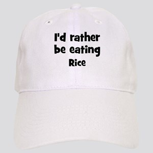 Rather be eating Rice Cap