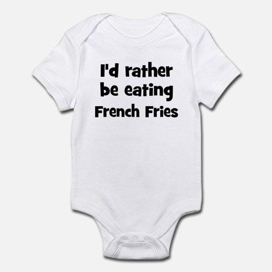 Rather be eating French Frie Infant Bodysuit