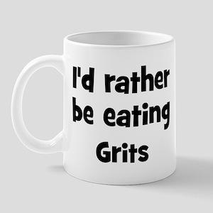 Rather be eating Grits Mug