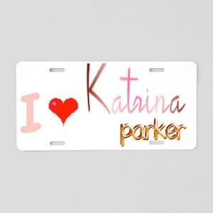 I Heart Katrina Parker Aluminum License Plate