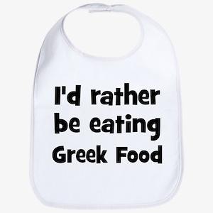 Rather be eating Greek Food Bib