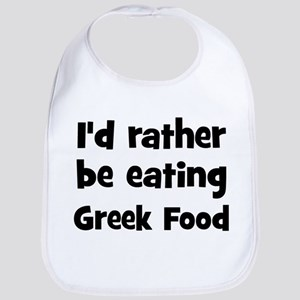 Rather be eating Greek Food Bib