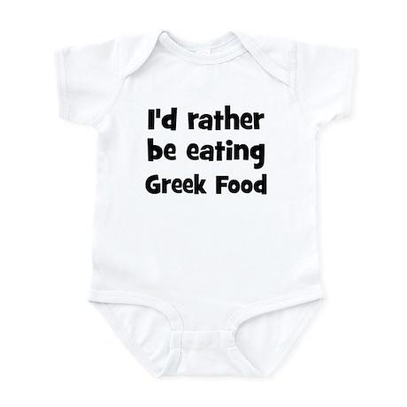 Rather be eating Greek Food Infant Bodysuit