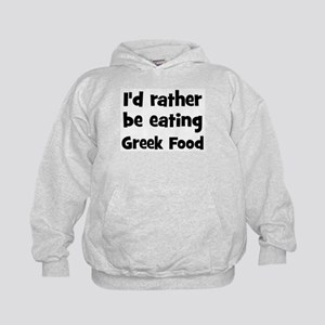 Rather be eating Greek Food Kids Hoodie