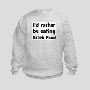 Rather be eating Greek Food Kids Sweatshirt
