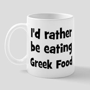 Rather be eating Greek Food Mug