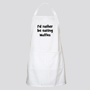 Rather be eating Waffles BBQ Apron