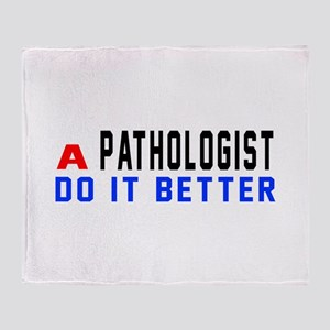 Pathologist Do It Better Throw Blanket